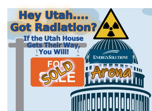 Hey Utah… Got Radiation? If the Utah House gets their way – You Will!